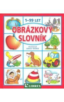 Adolf Dudek: Obrázkový slovník 1-99 let cena od 99 Kč