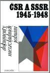 Karel Kaplan: ČSR a SSSR 1945-1948 cena od 86 Kč