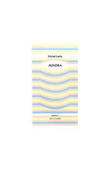 Michel Leiris: Aurora cena od 136 Kč