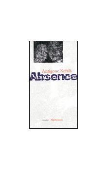 Antigone Kefalá: Absence/ Nepřítomnost cena od 93 Kč