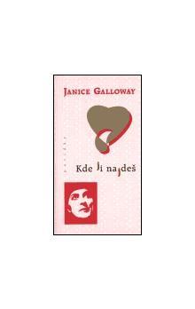Janice Galloway: Kde ji najdeš cena od 108 Kč
