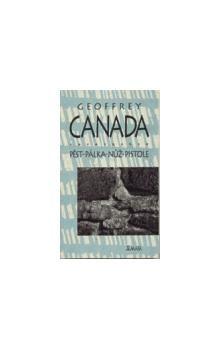 Geoffrey Canada: Pěst - pálka - nůž - pistole cena od 87 Kč