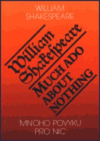 William Shakespeare: Mnoho povyku pro nic/ Much Ado About Nothing cena od 136 Kč