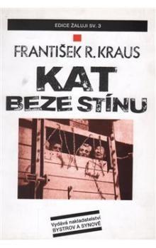 František R. Kraus: Kat beze stínu cena od 129 Kč