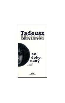 Tadeusz Miciński: Nedokonaný cena od 106 Kč