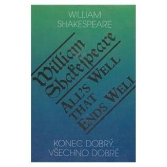 William Shakespeare: Konec dobrý, všechno dobré / All´s Well That Ends Well cena od 158 Kč