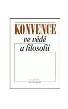 Filosofia Konvence ve vědě a filosofii cena od 161 Kč