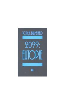Yorick Blumenfeld: 2099: Eutopie cena od 89 Kč