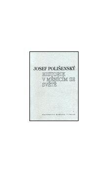 Josef Polišenský: Historik v měnícím se světě cena od 156 Kč