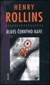Henry Rollins: Blues černýho kafe cena od 125 Kč