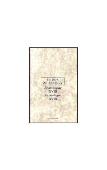 Isidor ze Sevilly: Etymologie XVIII cena od 115 Kč