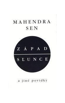 Mahendra Sen: Západ slunce a jiné povídky cena od 110 Kč