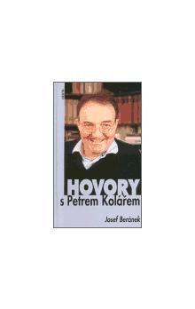 Josef Beránek: Hovory s Petrem Kolářem cena od 136 Kč