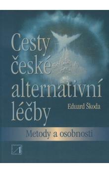 Eduard Škoda: Cesty české alternativní léčby cena od 122 Kč