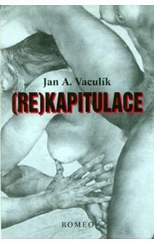 Oldřich Kulhánek, Jan A. Vaculík: Re)kapitulace cena od 54 Kč