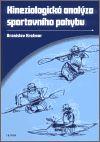 Bronislav Kračmar: Kineziologická analýza sportovního pohybu cena od 147 Kč
