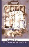 Roman Ráž: Faust umírá dvakrát cena od 98 Kč