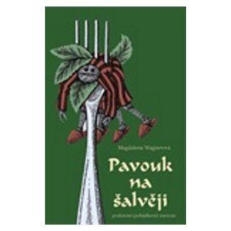 Magdalena Wagnerová, Věra Tataro: Pavouk na šalvěji - Podzimní (pohádková) travestie cena od 90 Kč