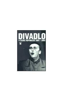 Divadelní ústav Divadlo v České republice 2001-2002 cena od 159 Kč