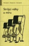 Zlatko Dizdarević: Strůjci války a míru cena od 147 Kč
