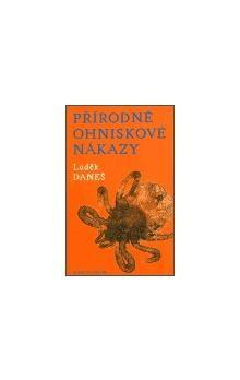 Luděk Daneš: Přírodně ohniskové nákazy cena od 144 Kč