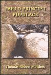 Thomas Robert Malthus: Esej o principu populace cena od 112 Kč