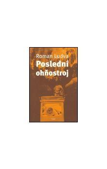 Roman Ludva: Poslední ohňostroj cena od 117 Kč