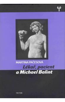 Martina Pačesová: Lékař, pacient a Michael Balint cena od 137 Kč