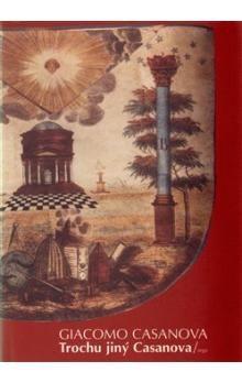 Giacomo Casanova: Trochu jiný Casanova cena od 142 Kč