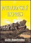 Luis Sepúlveda: Patagonský expres cena od 0 Kč
