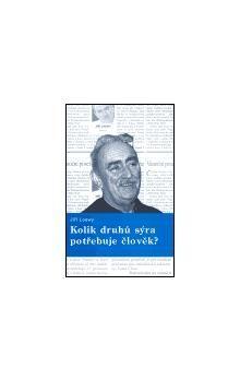 Jiří Loewy: Kolik druhů sýra potřebuje člověk? cena od 137 Kč