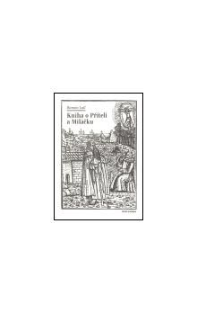 Ramón Lull: Kniha o Příteli a Miláčku - Ramón Lull cena od 68 Kč