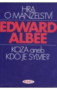 Edward Albee: Hra o manželství / Koza aneb Kdo je Sylvie? cena od 134 Kč