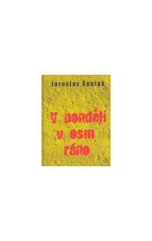 Jaroslav Špulák: V pondělí v osm ráno cena od 97 Kč