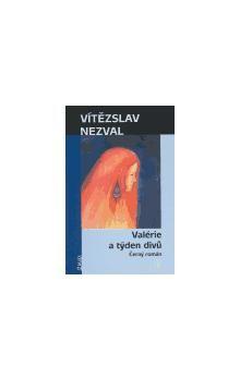 Vítězslav Nezval: Valérie a týden divů cena od 115 Kč