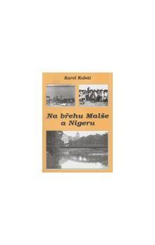 Karel Kubát: Na břehu Malše a Nigeru cena od 96 Kč