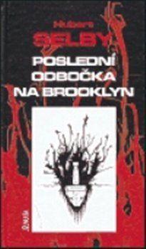 Petr Břinčil, Hubert Selby: Poslední odbočka na Brooklyn cena od 136 Kč