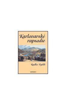Radko Pytlík: Karlovarské rapsodie cena od 134 Kč