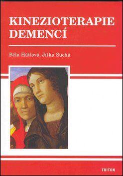 Běla Hátlová, Jitka Suchá: Kinezioterapie demencí cena od 147 Kč