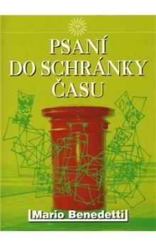 Kristina Šilerová, Mario Benedetti: Psaní do schránky času cena od 74 Kč