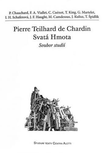 Pierre Teilhard de Chardin. Svatá Hmota cena od 128 Kč