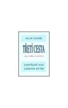 Miloš Žádník: Třetí cesta - aby války nebyly (váz.) cena od 147 Kč