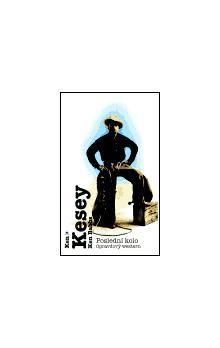 Ken Kesey, Ken Babbs: Poslední kolo cena od 102 Kč