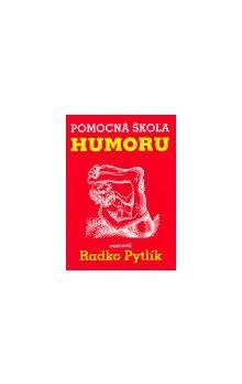 Radko Pytlík: Pomocná škola humoru cena od 171 Kč