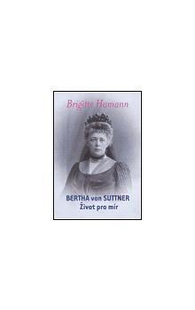 Brigitte Hamann: Bertha von Suttner: Život pro mír cena od 137 Kč