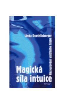 Linda Roethlisberger: Magická síla intuice cena od 186 Kč