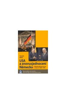 Tomáš Ehler: USA a znovusjednocení Německa cena od 105 Kč