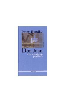 Peter Handke: Don Juan cena od 130 Kč