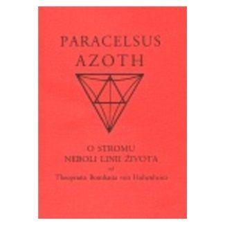 Teofrastus Paracelsus: AZOTH-O STROMU NEBOLI LINII ŽIVOTA cena od 97 Kč