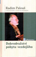Josef Beránek: Dobrodružství pobytu vezdejšího - Radim Palouš v rozhovoru s Josefem Beránkem cena od 223 Kč